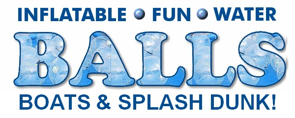 Supersize fun - Inflatable Water Balls, Bumper Boats and Splash Dunking